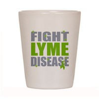 Fight Lyme Disease Shot Glass on CafePress.com