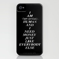 I AM HUMAN AND I NEED MONEY JUST LIKE EVERYBODY ELSE DOES iPhone Case by WASTED RITA