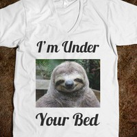 I'm Under Your Bed - Sloth