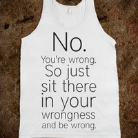 You're Wrong. - Protego - Skreened T-shirts, Organic Shirts, Hoodies, Kids Tees, Baby One-Pieces and Tote Bags