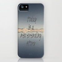 Today Is A Neverending Story iPhone &amp; iPod Case by Shawn Terry King
