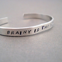 Sherlock Inspired Bracelet - Brainy is the New Sexy - Hand Stamped Aluminum Cuff - customizable