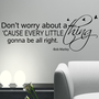 BOB MARLEY Wall Decal  Don't worry about a thing, Every little thing is gonna be alright Bob Marley