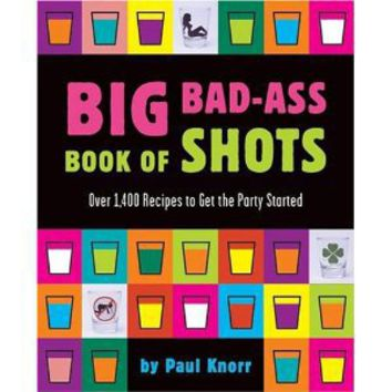 Big Bad-Ass Book of Shots