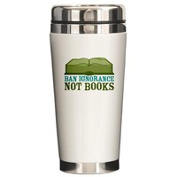Ban Ignorance Travel Mug by BiblioGifts- 431873059