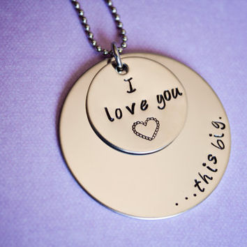 Stainless hand stamped I love you this big by StampedMemoriesbyMel