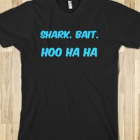 shark bait - Clever Clothes - Skreened T-shirts, Organic Shirts, Hoodies, Kids Tees, Baby One-Pieces and Tote Bags