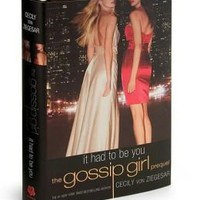 It Had to Be You: The Gossip Girl Prequel (Gossip Girl Series)
