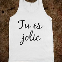 Tu Es Jolie (You Are Beautiful) Tank - Stuff By Bridget - Skreened T-shirts, Organic Shirts, Hoodies, Kids Tees, Baby One-Pieces and Tote Bags