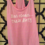 Eat Clean, Train Dity - Light Pink