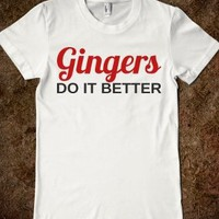 Gingers Do It Better