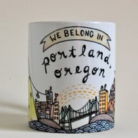 We Belong in Portland Mug by thelittlecanoe on Etsy
