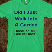 garden hoes - Clever Clothes - Skreened T-shirts, Organic Shirts, Hoodies, Kids Tees, Baby One-Pieces and Tote Bags