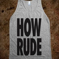 How Rude (Tank) - TV Madness - Skreened T-shirts, Organic Shirts, Hoodies, Kids Tees, Baby One-Pieces and Tote Bags