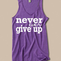 Never Ever Give Up Tank. inspirational quote deployment ptsd cancer running work out clothing