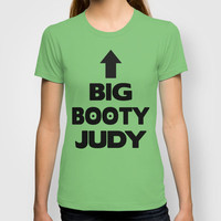 Big Booty Judy T-shirt by Raunchy Ass Tees