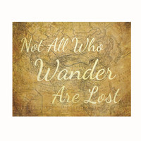 Not All Who Wander Are Lost Print, Map Art, Travel Decor, Geeky Tolkien Quote