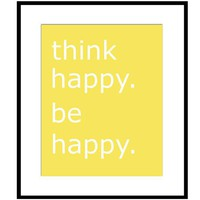 Think Happy Be Happy  11 x 14 Modern Large Poster Print by Tessyla