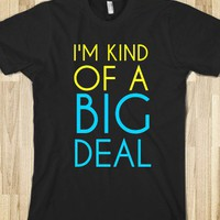 big deal - Clever Clothes - Skreened T-shirts, Organic Shirts, Hoodies, Kids Tees, Baby One-Pieces and Tote Bags