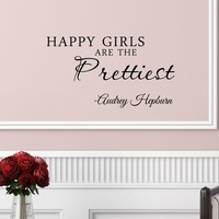 Happy girls are the prettiest. Audrey Hepburn.