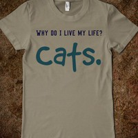 because cats - Cats - Skreened T-shirts, Organic Shirts, Hoodies, Kids Tees, Baby One-Pieces and Tote Bags