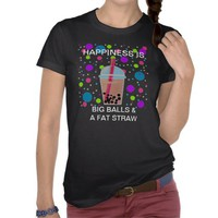Bubble Tea - Big Balls and a Fat Straw Shirts from Zazzle.com