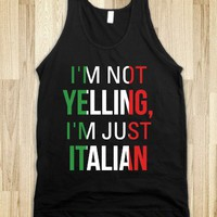 I'm Not Yelling I'm Italian (Dark) - KillerLadyShirts - Skreened T-shirts, Organic Shirts, Hoodies, Kids Tees, Baby One-Pieces and Tote Bags