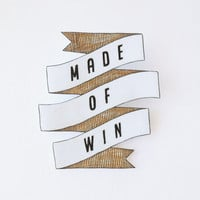 Made of Win Banner Brooch - Made to Order