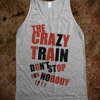 THE CRAZY TRAIN DON'T STOP FOR NOBODY (TANK)