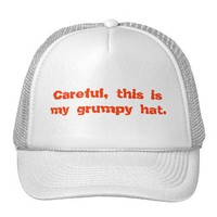 Careful, This is My Grumpy Hat from Zazzle.com