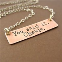 You Said it, Chewie Necklace - Spiffing Jewelry