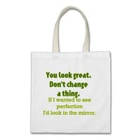 You Look Great.... Tote Bags from Zazzle.com