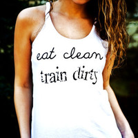 Eat Clean Train Dirty Workout Tank Top - White District Threads Racerback Tank Top - Size large