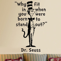 Dr Seuss Cat in the Hat Why fit in wall quote phrase word saying vinyl decal 16x25