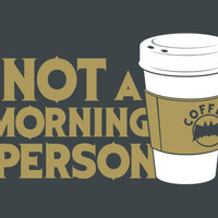 Not A Morning Person | SnorgTees