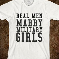 REAL MEN MARRY MILITARY GIRLS