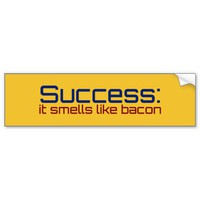 Success: It Smells Like Bacon Bumper Sticker from Zazzle.com