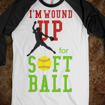 I'm Wound Up For Softball