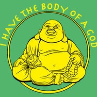 I Have the Body of a God T-Shirt | SnorgTees