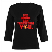 One choice can transform you Women's Long Sleeve S on CafePress.com