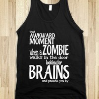 That Awkward Moment When A Zombie Walks In The Door Looking For Brains And Passes You By