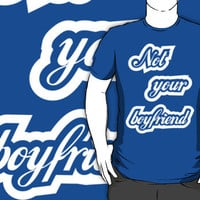 Not Your Boyfriend | Fresh Threads by FreshThreadShop