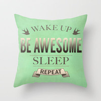 Be Awesome. Repeat. (Pistachio) Throw Pillow by Jacqueline Maldonado
