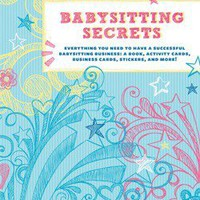 Babysitting Secrets - Everything You Need to Have a Successful Babysitting Business!  - Whimsical & Unique Gift Ideas for the Coolest Gift Givers