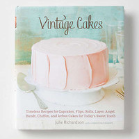 Anthropologie - Vintage Cakes: Timeless Recipes for Cupcakes, Flips, Rolls, Layer, Angel, Bundt, Chiffon, and Icebox Cakes for Today's Sweet Tooth