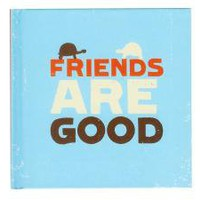 Friends are Good Book
