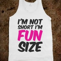 I'M NOT SHORT I'M FUN SIZE TANK