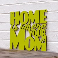 Home is Where your Mom is home sweet home gift for by spunkyfluff