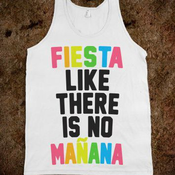 Fiesta Like There Is No Manana
