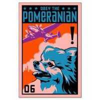 Obey the Pomeranian! Large Propaganda Poster	 POMERANIAN	 Obey the pure breed! The Dog Revolution